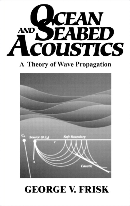Ocean and Seabed Acoustics: A Theory of Wave Propagation