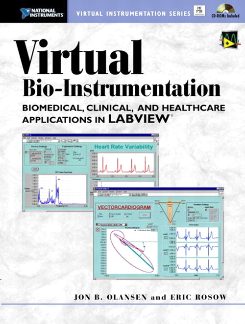 Virtual Bio-Instrumentation: Biomedical, Clinical, and Healthcare Applications in LabVIEW