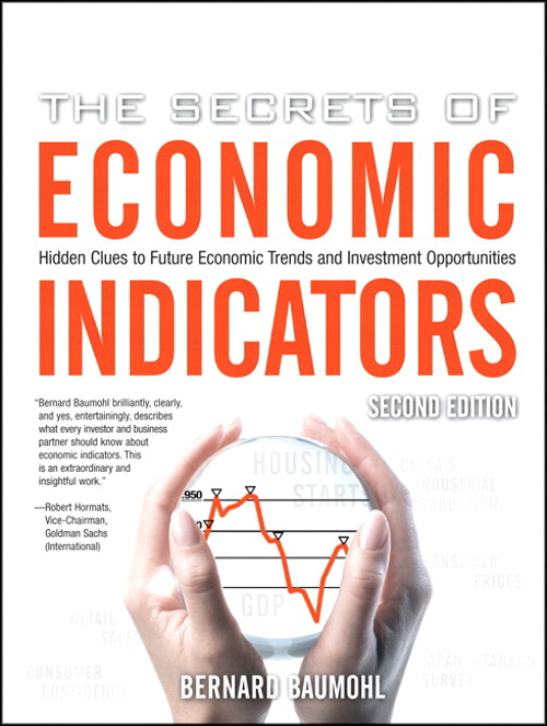 Secrets of Economic Indicators, The: Hidden Clues to Future Economic Trends and Investment Opportunities, 2nd Edition