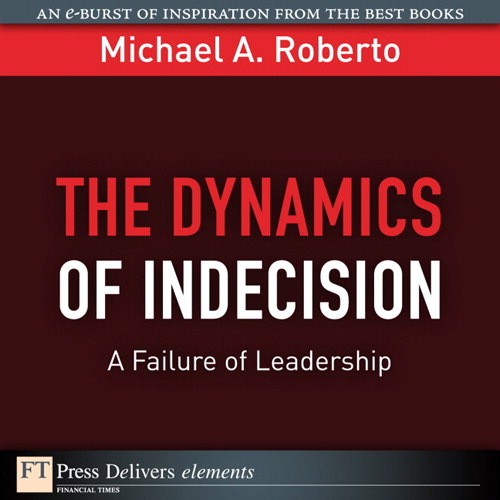 Dynamics of Indecision: A Failure of Leadership, The