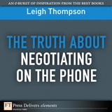 Truth About Negotiating on the Phone, The