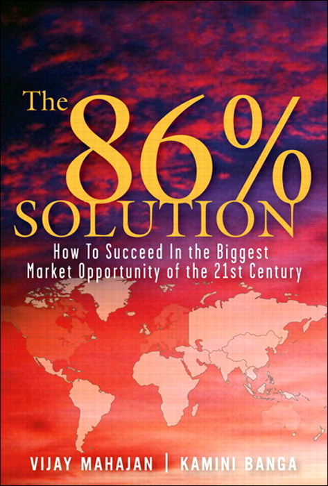 86 Percent Solution, The: How to Succeed in the Biggest Market Opportunity of the Next 50 Years (paperback)
