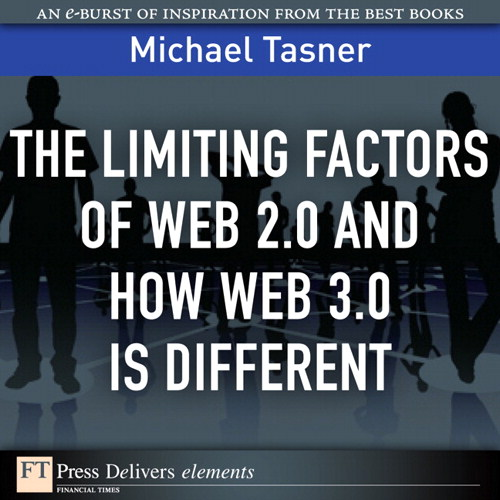 Limiting Factors of Web 2.0 and How Web 3.0 Is Different, The