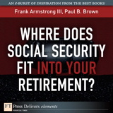 Where Does Social Security Fit Into Your Retirement?