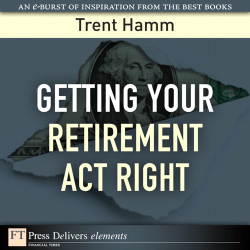 Getting Your Retirement Act Right