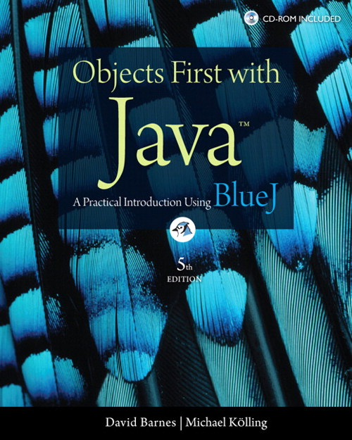 Objects First with Java: A Practical Introduction Using BlueJ, 5th Edition