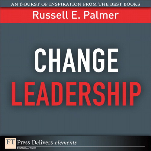 Change Leadership: Transforming Organizations