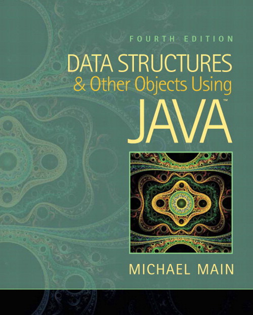 Data Structures and Other Objects Using Java, 4th Edition