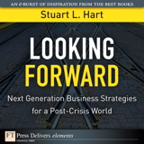 Looking Forward: Next Generation Business Strategies for a Post-Crisis World