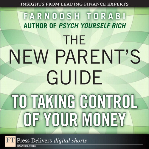 New Parent's Guide to Taking Control of Your Money, The