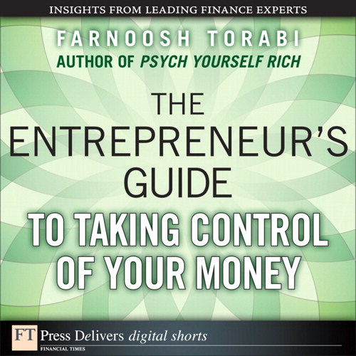 Entrepreneur's Guide to Taking Control of Your Money, The
