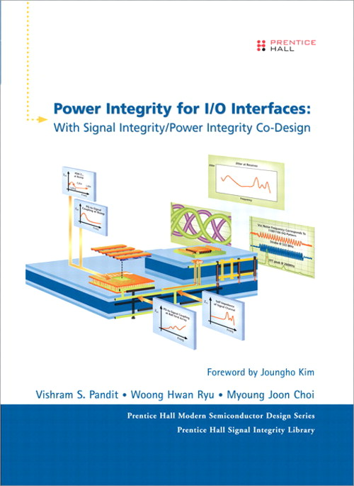 Power Integrity for I/O Interfaces: With Signal Integrity/ Power Integrity Co-Design, Portable Documents