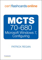 MCTS 70-680 Cert Flash Cards Online: Microsoft Windows 7, Configuring