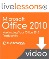 Microsoft Office 2010 LiveLessons, Downloadable Version