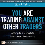 You Are Trading Against Other Traders: Getting to a Complete Investment Awareness