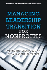 Managing Leadership Transition for Nonprofits: Passing the Torch to Sustain Organizational Excellence