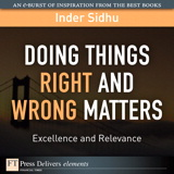 Doing Things Right and Wrong Matters: Excellence and Relevance