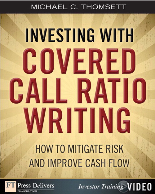 Investing with Covered Call Ratio Writing (Video): How to Mitigate Risk and Improve Cash Flow