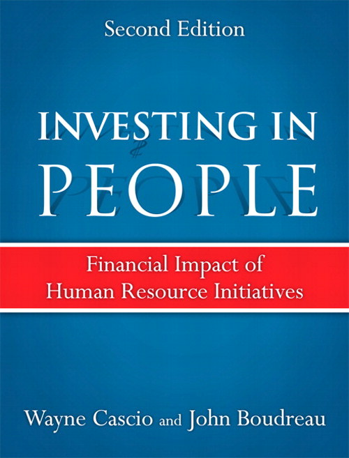 Investing in People: Financial Impact of Human Resource Initiatives, Second Edition, Investing in People, 2nd Edition