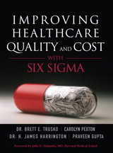 Improving Healthcare Quality and Cost with Six Sigma (paperback)