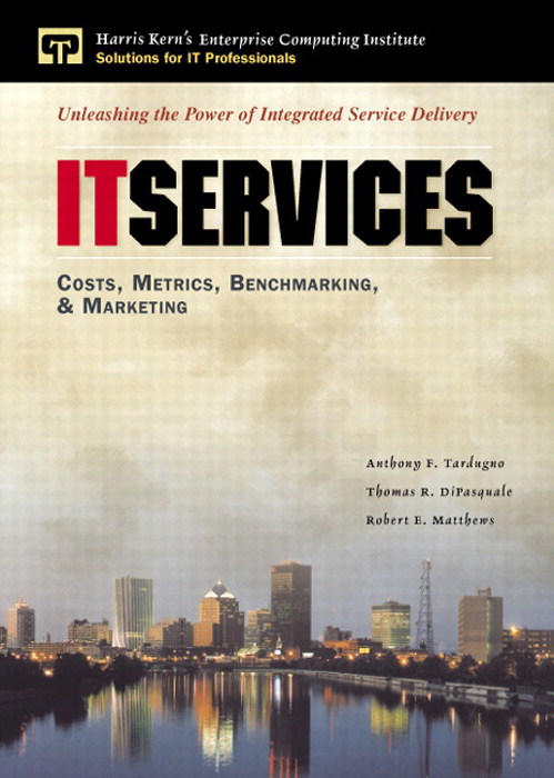 IT Services: Costs, Metrics, Benchmarking and Marketing (paperback)