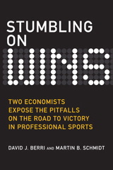 Stumbling On Wins: Two Economists Expose the Pitfalls on the Road to Victory in Professional Sports
