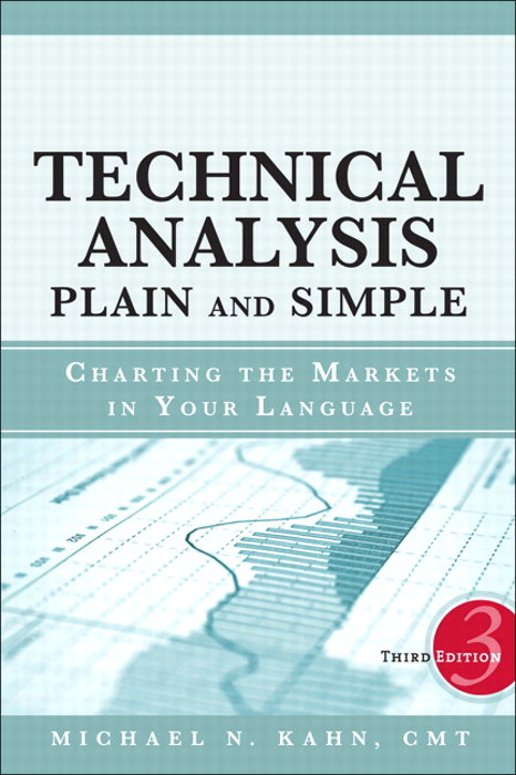 Technical Analysis Plain and Simple: Charting the Markets in Your Language,, 3rd Edition