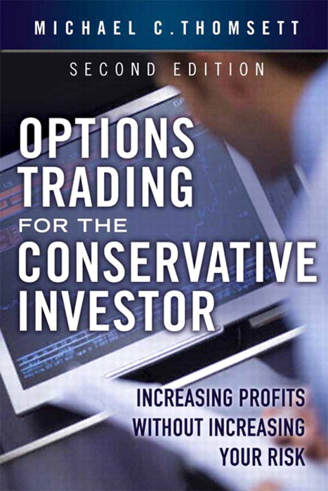 Options Trading for the Conservative Investor: Increasing Profits without Increasing Your Risk,, 2nd Edition
