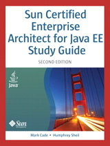Sun Certified Enterprise Architect for Java EE Study Guide, 2nd Edition