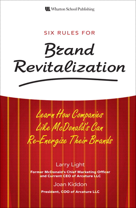 Six Rules for Brand Revitalization: Learn How Companies Like McDonald's Can Re-Energize Their Brands