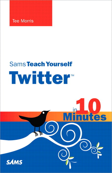 Sams Teach Yourself Twitter in 10 Minutes