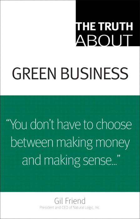 Truth About Green Business, The