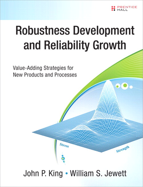 Robustness Development and Reliability Growth: Value Adding Strategies for New Products and Processes
