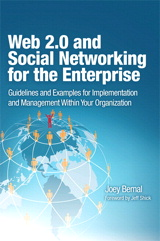 Web 2.0 and Social Networking for the Enterprise: Guidelines and Examples for Implementation and Management Within Your Organization