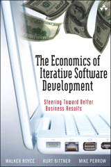 Economics of Iterative Software Development, The: Steering Toward Better Business Results