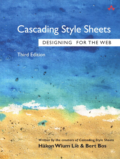Cascading Style Sheets: Designing for the Web,, 3rd Edition
