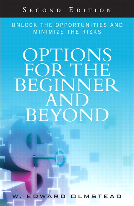 Options for the Beginner and Beyond: Unlock the Opportunities and Minimize the Risks, 2nd Edition