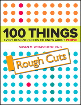 100 Things Every Designer Needs to Know About People, Rough Cuts