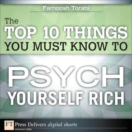 Top 10 Things You Must Know to Psych Yourself Rich, The