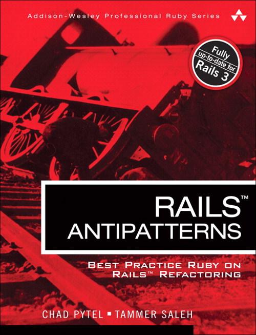 Rails AntiPatterns: Best Practice Ruby on Rails Refactoring