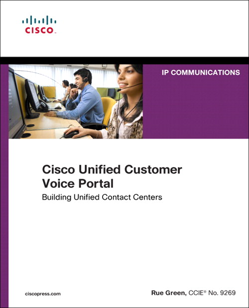 Cisco Unified Customer Voice Portal: Building Unified Contact Centers