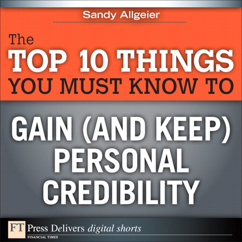 Top 10 Things You Must Know to Gain (and Keep) Personal Credibility