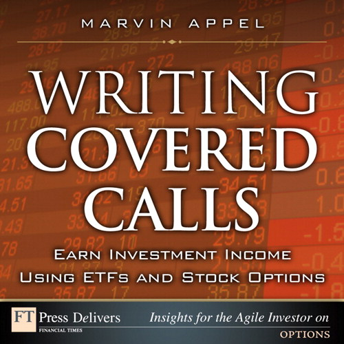 Writing Covered Calls: Earn Investment Income Using ETFs and Stock Options