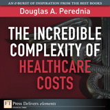 Incredible Complexity of Healthcare Costs, The