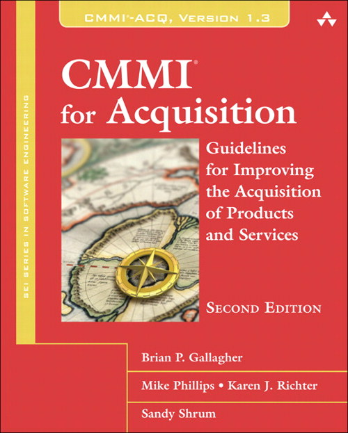CMMI for Acquisition: Guidelines for Improving the Acquisition of Products and Services, 2nd Edition