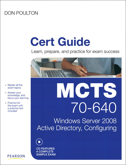 MCTS 70-640 Cert Guide: Windows Server 2008 Active Directory, Configuring