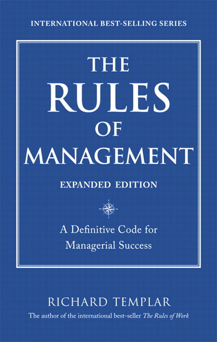 Rules of Management, Expanded Edition, The: A Definitive Code for Managerial Success