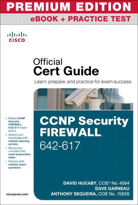 CCNP Security FIREWALL 642-617 Official Cert Guide, Premium Edition eBook and Practice Test