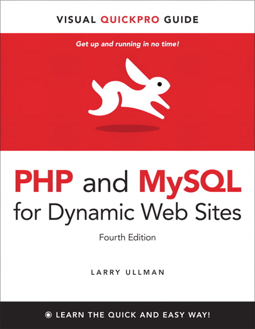 PHP and MySQL for Dynamic Web Sites, Fourth Edition: Visual QuickPro Guide, 4th Edition