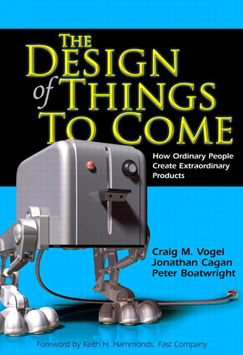Design of Things to Come, The: How Ordinary People Create Extraordinary Products (paperback)